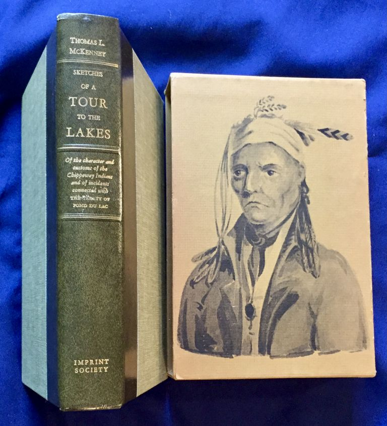 SKETCHES OF A TOUR TO THE LAKES; of the character and customs of the Chippeway Indians, and of incidents connected with The Treaty of Fond Du Lac / By Thomas L. McKenney / With 29 Illustrations. Thomas L. McKenney.