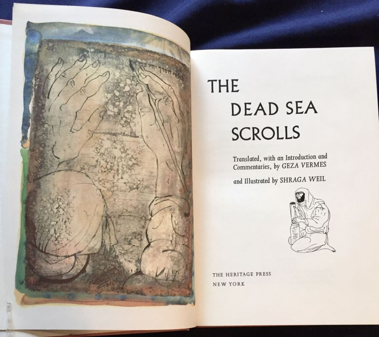 THE DEAD SEA SCROLLS; Translated, with an Introduction and Commentary, by Geza Vermes, and Illustrated by Shraga Weil. Geza Vermes.