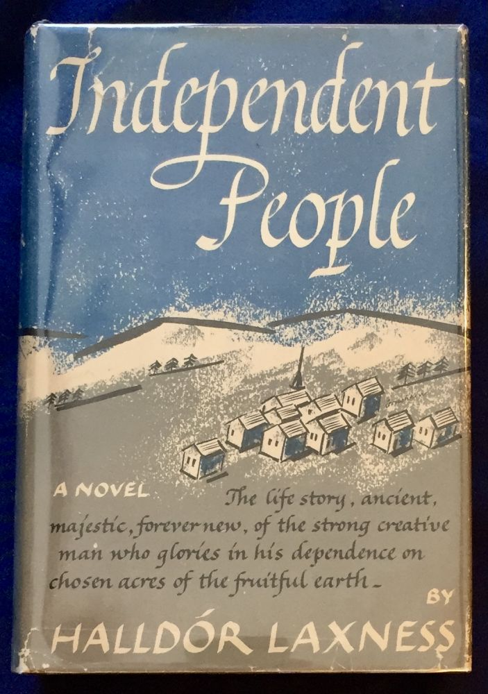 INDEPENDENT PEOPLE: An Epic / By Halldór Laxness / Translated from the Icelandic by J. A. Thompson;. Halldor Laxness.
