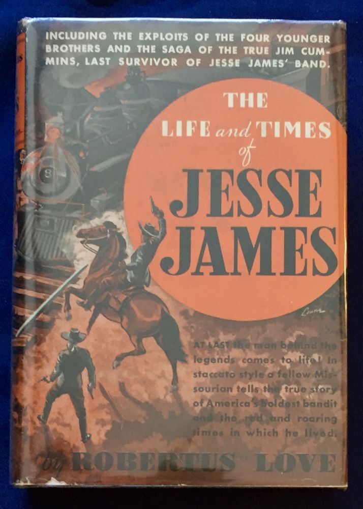 THE RISE AND FALL OF JESSE JAMES; By Robertus Love. Robertus Love.