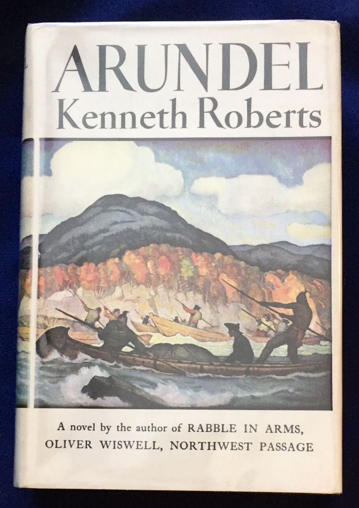 ARUNDEL; A Chronicle of Arundel and the Burgoyne Invasion / By Kenneth Roberts. Kenneth Roberts.