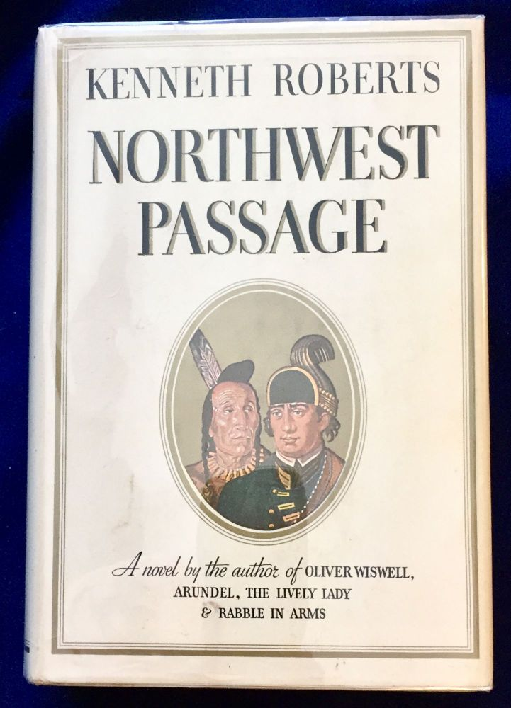 NORTHWEST PASSAGE; A Chronicle of Arundel and the Burgoyne Invasion / By Kenneth Roberts. Kenneth Roberts.
