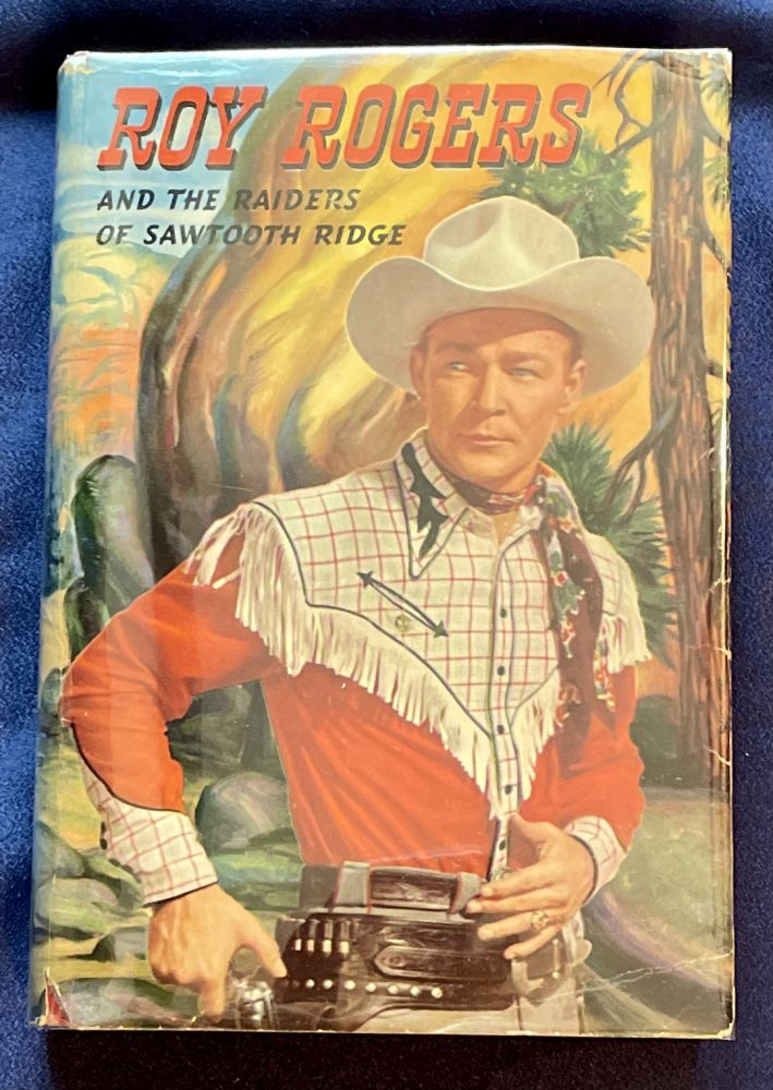 ROY ROGERS AND THE BANDITS OF SAWTOOTH RIDGE; An original story featuring Roy Rogers famous motion picture star as the hero / By Snowdon Miller / Illustrated by Henry E. Vallely / Authorized Edition. Snowdon Miller.