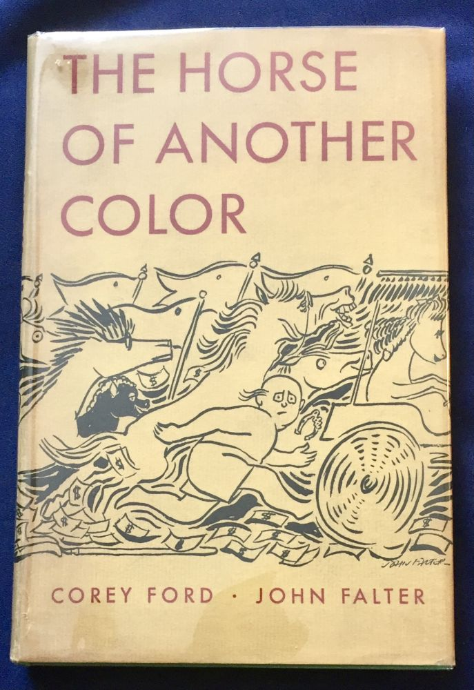 THE HORSE OF ANOTHER COLOR; By John Falter and Corey Ford. Corey Ford, John Falter.