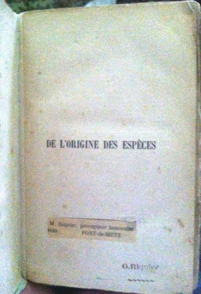 De L'Origine Des Éspéces [ON THE ORIGIN OF SPECIES]; Par Selection Naturelle / ou / DES LOIS DE TRANSFORMATION DES ÊTRES ORGANISÉS / Traduction de Mme. Clemence Royer / Avec Preface et Notes du Traducteur. Charles Darwin.