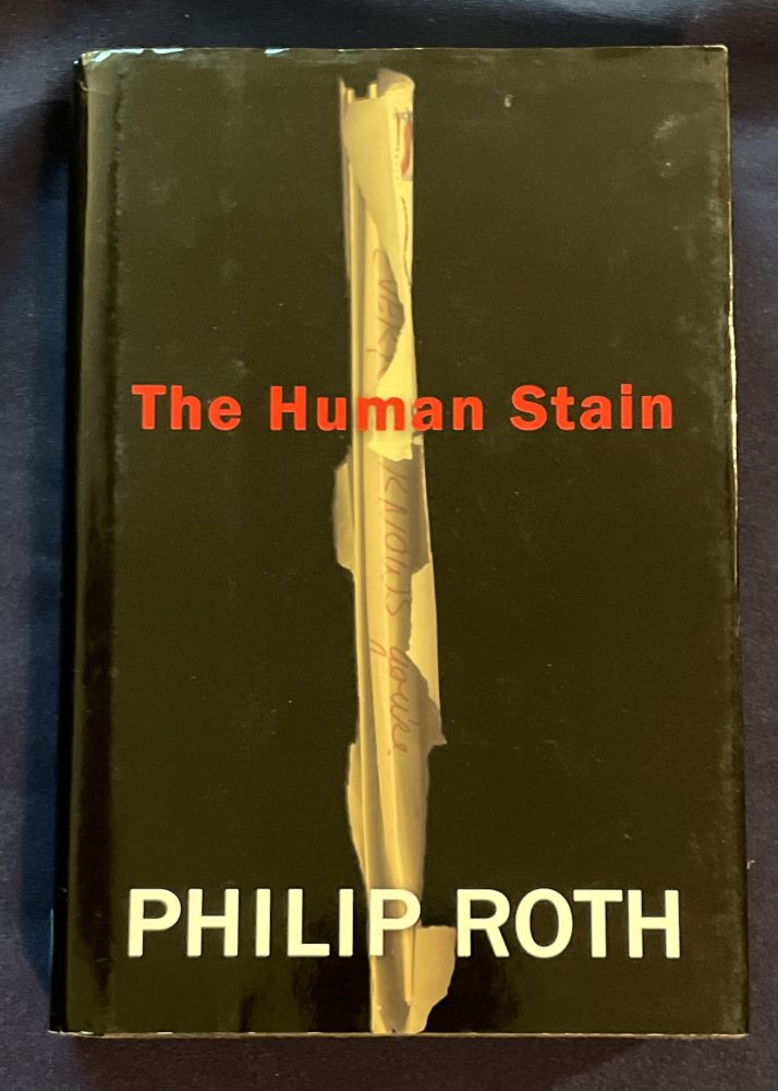 THE HUMAN STAIN; A Novel. Philip Roth.