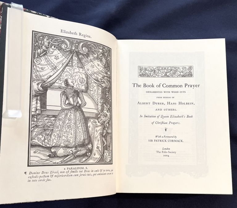 THE BOOK OF COMMON PRAYER; ...With the Psalter ... / Ornamented with Wood Cuts from designs of Albert Durer, Hans Holbein and Others. / In Imitation of Queen Elizabeth's Book of Christian Prayers. / With a Foreword by Sir Patrick Cormack. Patrick Cormack, ed.