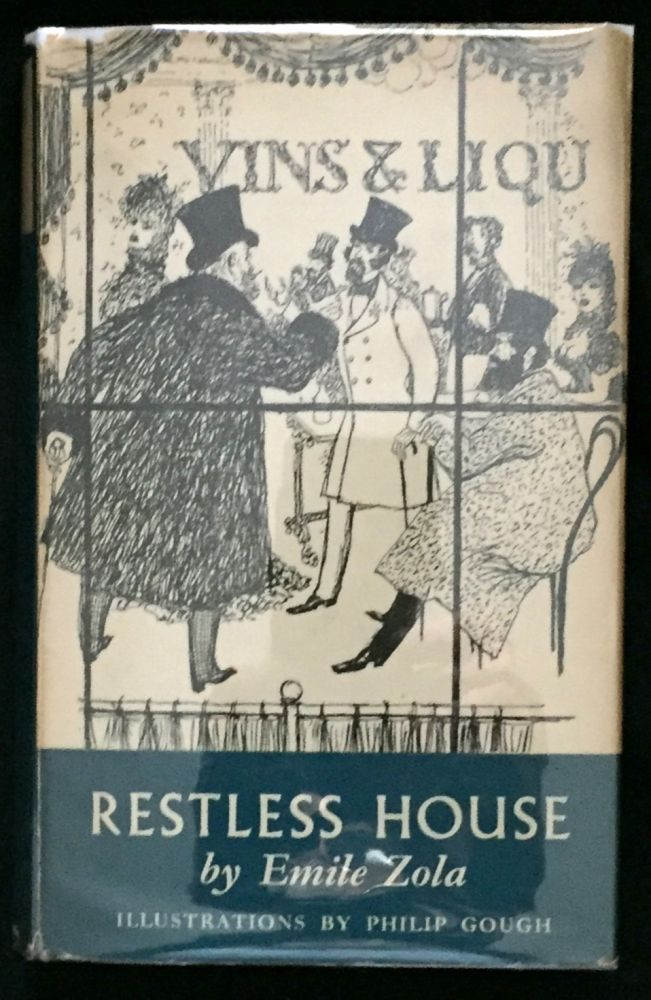 RESTLESS HOUSE; by Emile Zola / With Illustrations by Philip Gough / Introduction by Angus Wilson. Emile Zola.