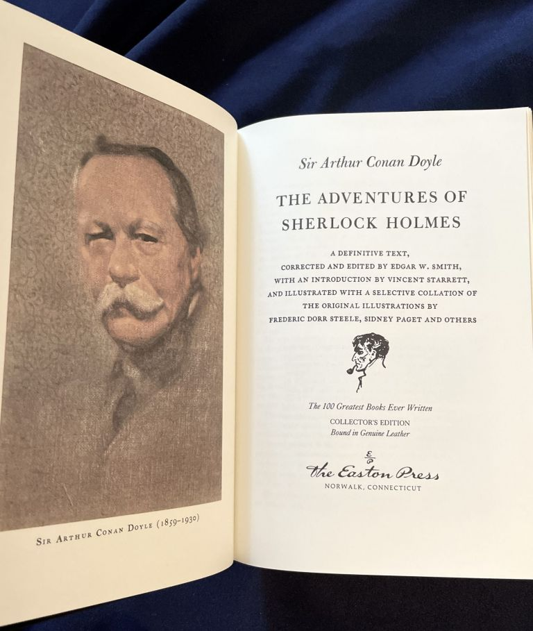 ADVENTURES OF SHERLOCK HOLMES; A Definitive Text, Corrected and Edited by Edgar W. Smith, with an Introduction by Vincent Starrett, and Illustrated with a Selective Collation of the Original Illustrations by Frederic Dorr Steele, Sidney Paget and Others / The 100 Greatest Books Ever Written / Collector's Edition/ Bound in Genuine Leather. Sir Arthur Conan Doyle.