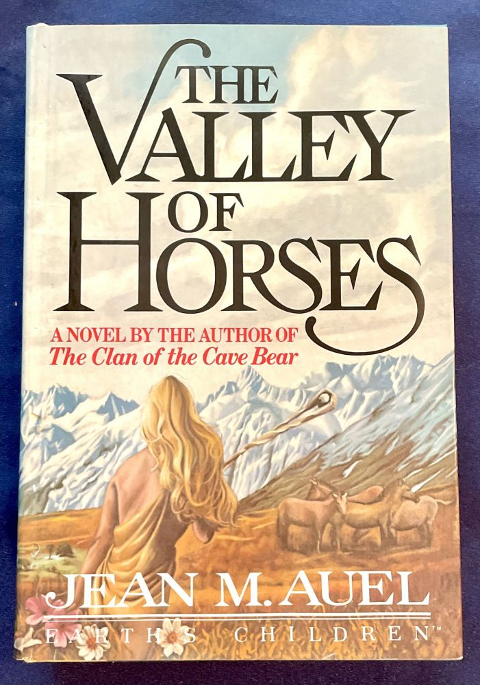 THE VALLEY OF HORSES; A Novel / Earth's Children. Jean M. Auel.