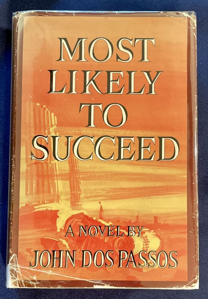MOST LIKELY TO SUCCEED; by John Dos Passos. John Dos Passos.