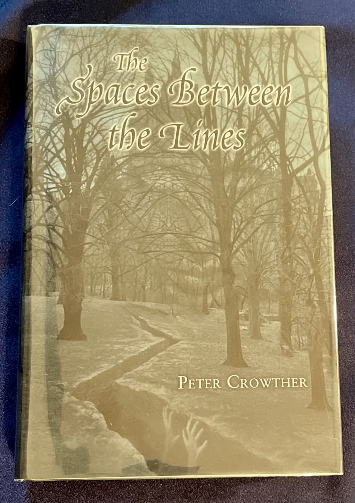 THE SPACES BETWEEN THE LINES. Peter Crowther.