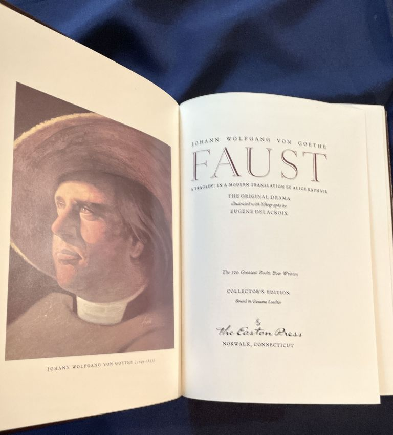 FAUST; A Tragedy: In a Modern Translation by Alice Raphael / The Original Drama Illustrated with Lithographs by Eugene Delacroix / The 100 Greatest Books Ever Written / Collector's Edition / Bound in Genuine Leather. Johann Wolfgang von Goethe.