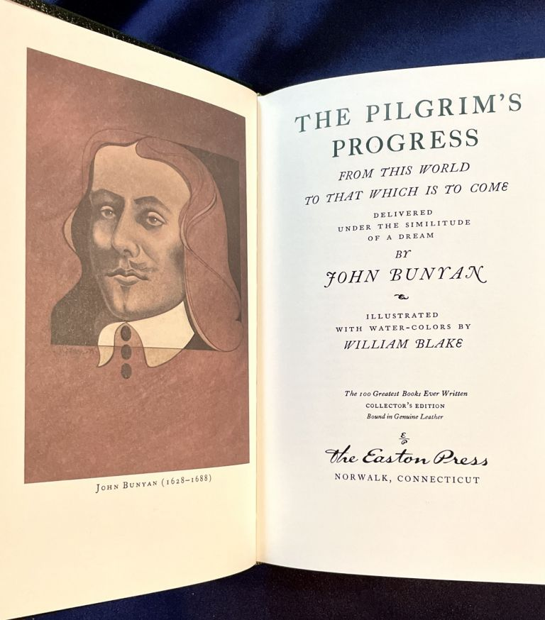 THE PILGRIM'S PROGRESS; From This World To That Which Is To Come / Delivered Under the Similitude of a Dream / By John Bunyan / Illustrated with Water-Colors by William Blake / The 100 Greatest Books Ever Written / Collector's Edition / Bound in Genuine Leather. John Bunyan.