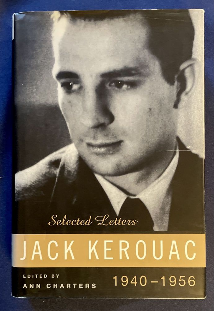 JACK KEROUAC; Selected Letters 1940--1960 / Edited with an Introduction and Commentary by Ann Charters. Ann Charters.