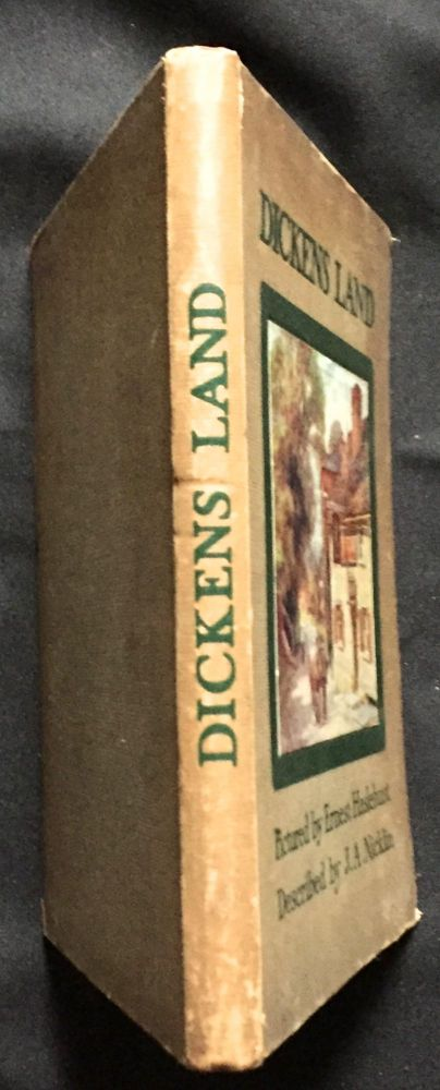 DICKENS-LAND; Described by J. A. Nicklin / Pictured by Ernest Haslehust. Charles Dickens, J. A. Nicklin.