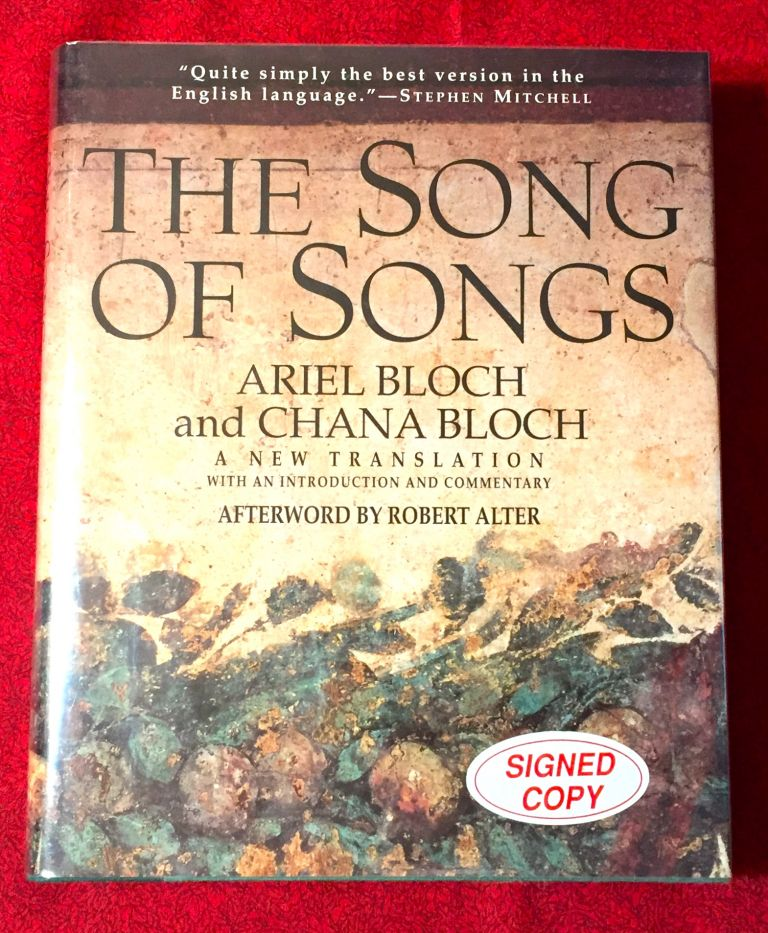 THE SONG OF SONGS; A New Translation with an Introduction and Commentary / Afterword by Robert Alter. Ariel Block, Chana Bloch.