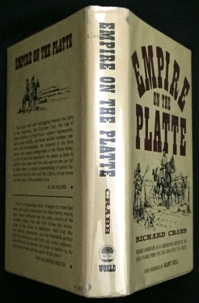 EMPIRE ON THE PLATTE; by Richard Crabb / Illustrated by Ernest L. Reedstrom. Richard Crabb.