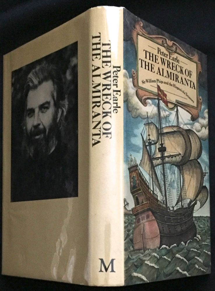 THE WRECK OF THE ALMIRANTA; Sir William Phips and the Hispaniola Treasure. Peter Earle.