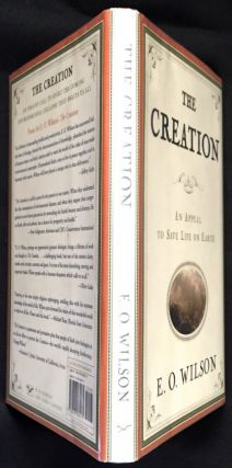 THE CREATION; An Appeal to Save Life on Earth. E. O. Wilson.