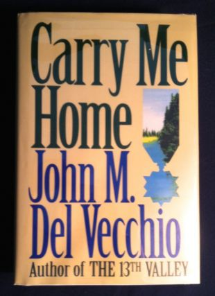 CARRY ME HOME. John M. Del Vecchio