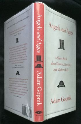 ANGELS and AGES; A Short Book about Darwin, Lincoln, and Modern Life. Adam Gopnik