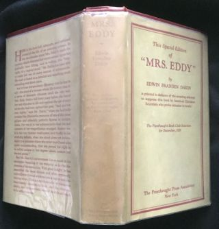 MRS. EDDY; The Biography of a Virginal Mind. Edwin Franden Dakin