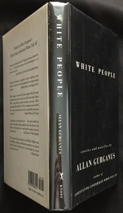 WHITE PEOPLE; stories and novellas by Allan Gurganus