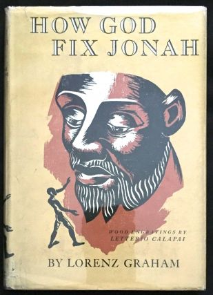 HOW GOD FIX JONAH; By Lorenz Graham / Wood Engravings by Letterio Calapai. Lorenz Graham.