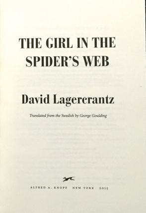 THE GIRL IN THE SPIDER'S WEB; Translated from the Swedish by George Goulding