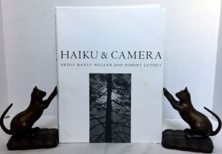 HAIKU & CAMERA. Ardis Manly Walker, Robert Luthey