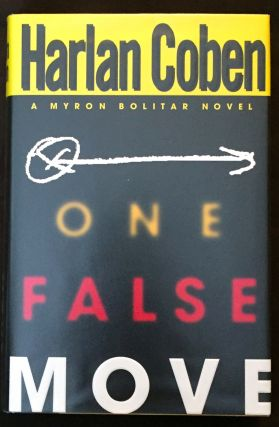 ONE FALSE MOVE; A Myron Bolitar Novel. Harlan Coben.