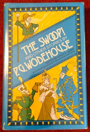 THE SWOOP!; And Other Stories by P. G. Wodehouse / Edited by David A. Jasen / With an...