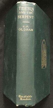 THE SUN AND THE SERPENT; A Contribution to the History of Serpent-Worship. C. F. Oldham.