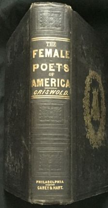 THE FEMALE POETS OF AMERICA. Rufus Wilmot Criswold