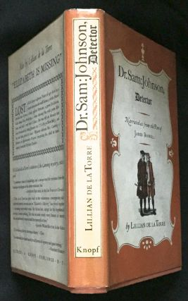 DR. SAM: JOHNSON, DETECTOR; being, a light-hearted Collection of Recently reveal'd Episodes in the Career of the Great Lexicographer narrated as from the Pen of James Boswell / Including: the Unmasking of the Flying Highwayman; the singular Episode of the Monboddo Ape Boy; the Recovery of Prince Charlie's vanist Ruby, the stolen Christmas Box, and the pilfer'd Great Seal of England; also, the Detection of the mysterious Visitant in Mincing Lane, and the macabre Affair of the Wax-Work Cadaver