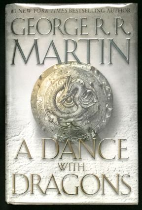 A Dance With Dragons; Volume 5 of A Song of Ice and Fire
