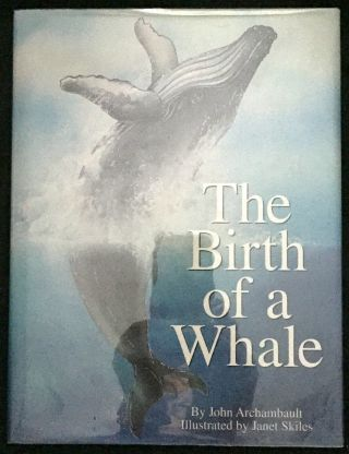 THE BIRTH OF A WHALE; Illustrated by Janet Skiles
