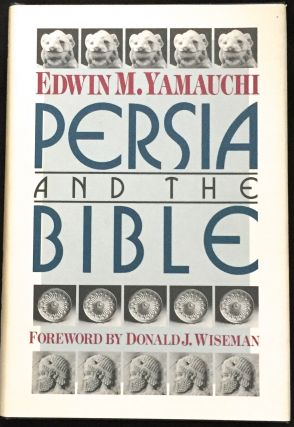 PERSIA AND THE BIBLE; Foreword by Donald J. Wiseman