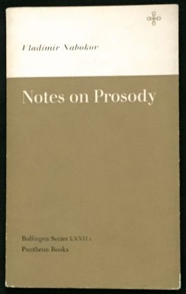 NOTES ON PROSODY; From the Commentary to his Translation of Eugene Onegin. Vladimir Nabokov