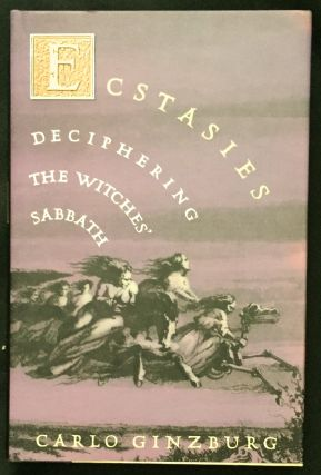 ECSTASIES; Decyphering the Witches' Sabbath / Translated by Raymond Rosenthal. Carlo Ginzberg