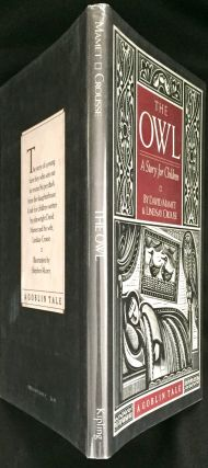 THE OWL; A Story for Children / Written by David Mamet & Lindsay Crouse / Illustrated by Stephen Alcorn / A Goblin Tale