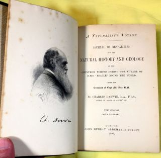 A NATURALIST'S VOYAGE / Journal of Researches into the Natural History and Geology; of the Countries Visited During the Voyage of HMS Beagle Round the World / Under the Command of Cptn. Fitz Roy