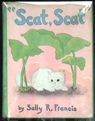 """Scat, Scat""; Illustrated by Elizabeth E. Collison. Sally R. Francis."