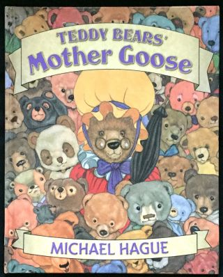 TEDDY BEARS' MOTHER GOOSE; Selected and illustrated by Michael Hague. Michael Hague