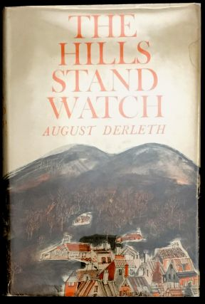 THE HILLS STAND WATCH. August Derleth