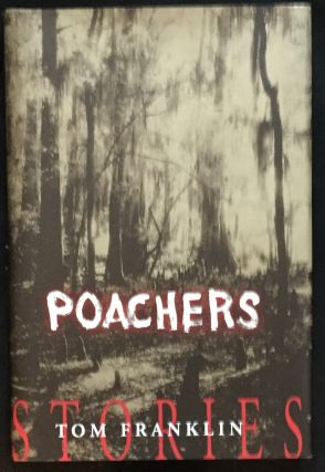 POACHERS; Stories. Tom Franklin.