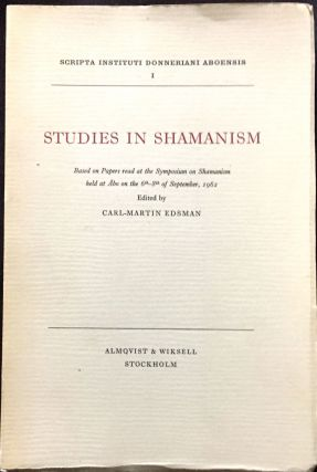 STUDIES IN SHAMANISM; Based on Papers read at the Symposium on Shamanism held at Åbo on the...