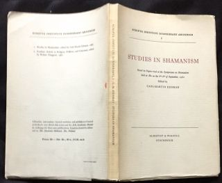 STUDIES IN SHAMANISM; Based on Papers read at the Symposium on Shamanism held at Åbo on the 6th-8th of September, 1962