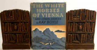 THE WHITE HORSES OF VIENNA; and other stories. Kay Boyle